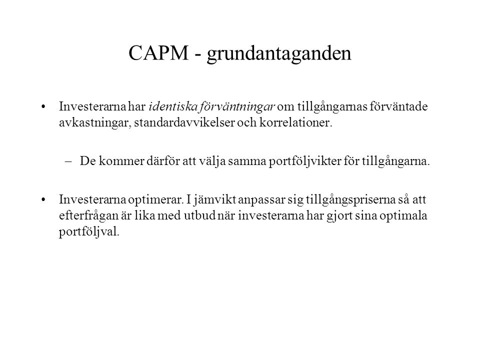 CAPM och marknadsportföljen •Vad innebär CAPM för sammansättningen av den effektiva riskfyllda portföljen i jämvikt.