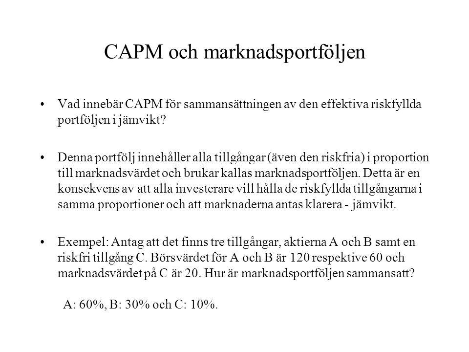 Kapitalmarknadslinjen (CML) Avkastningen på en portfölj r ges av