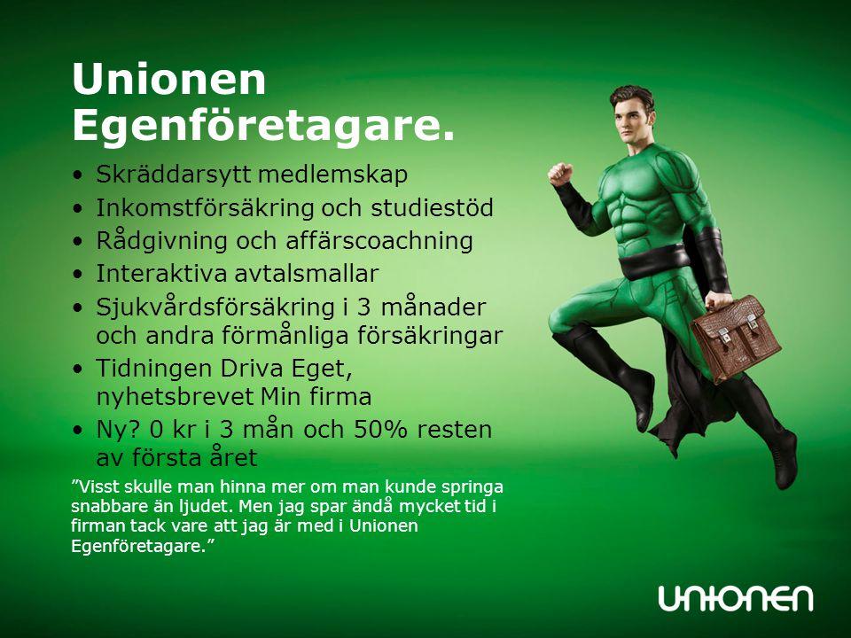 Unionen Egenföretagare. •Skräddarsytt medlemskap •Inkomstförsäkring och studiestöd •Rådgivning och affärscoachning •Interaktiva avtalsmallar •Sjukvård