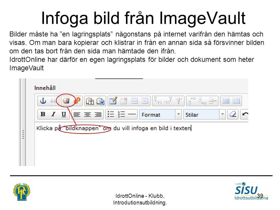 """Infoga bild från ImageVault IdrottOnline - Klubb, Introdutionsutbildning. 39 Bilder måste ha """"en lagringsplats"""" någonstans på internet varifrån den hä"""