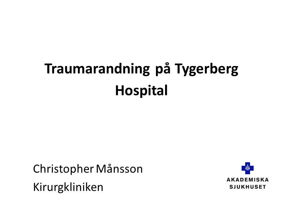 Traumarandning på Tygerberg Hospital Christopher Månsson Kirurgkliniken