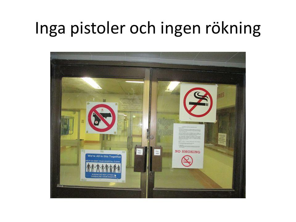 Inga pistoler och ingen rökning
