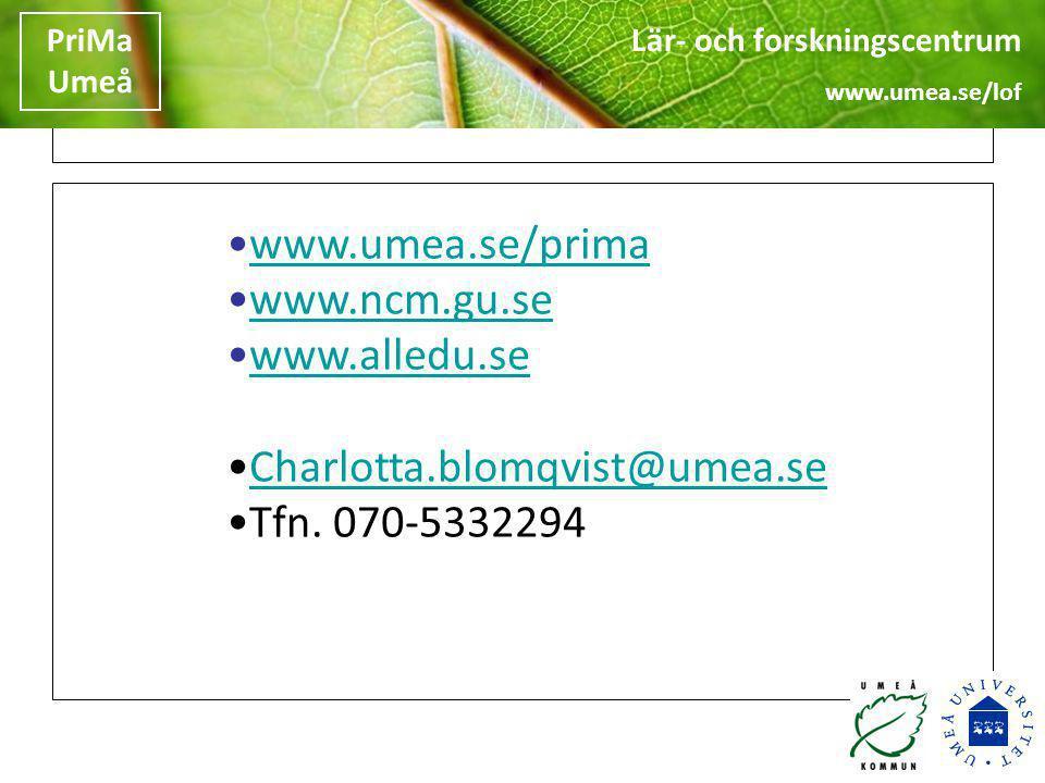 Lär- och forskningscentrum www.umea.se/lof PriMa Umeå Lär- och forskningscentrum www.umea.se/lof PriMa Umeå •www.umea.se/primawww.umea.se/prima •www.n
