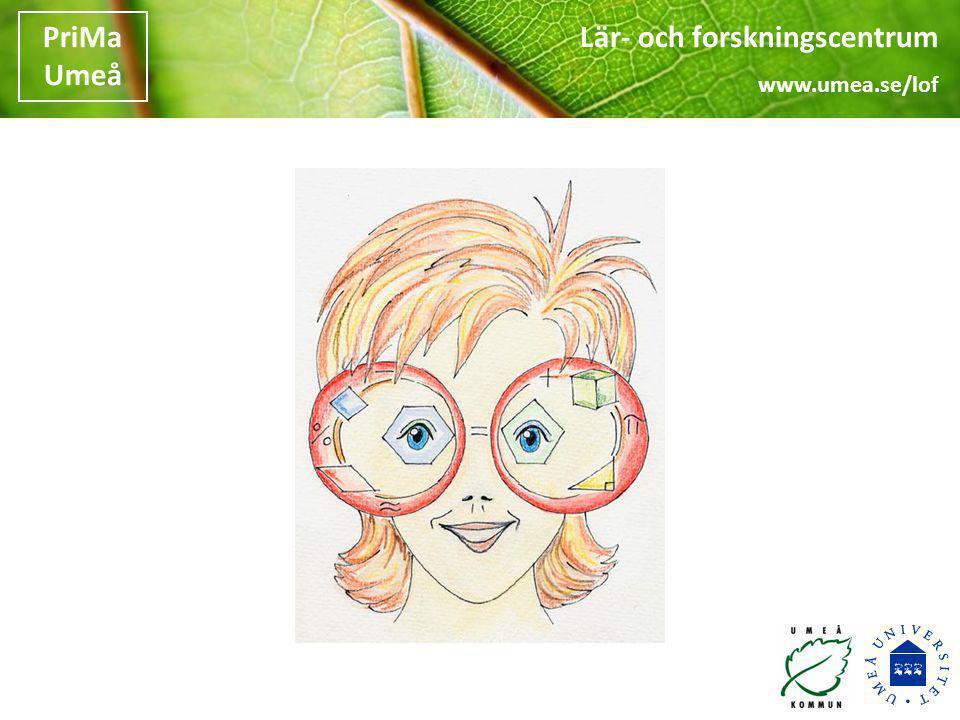 Lär- och forskningscentrum www.umea.se/lof PriMa Umeå Lek och spel på fritids Vilka lekar och spel på ditt fritids kan stimulera barnens matematikutveckling?