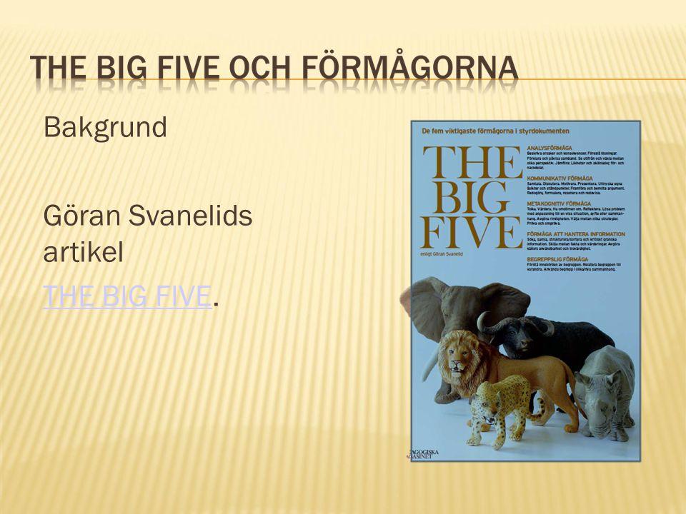 Bakgrund Göran Svanelids artikel THE BIG FIVETHE BIG FIVE.
