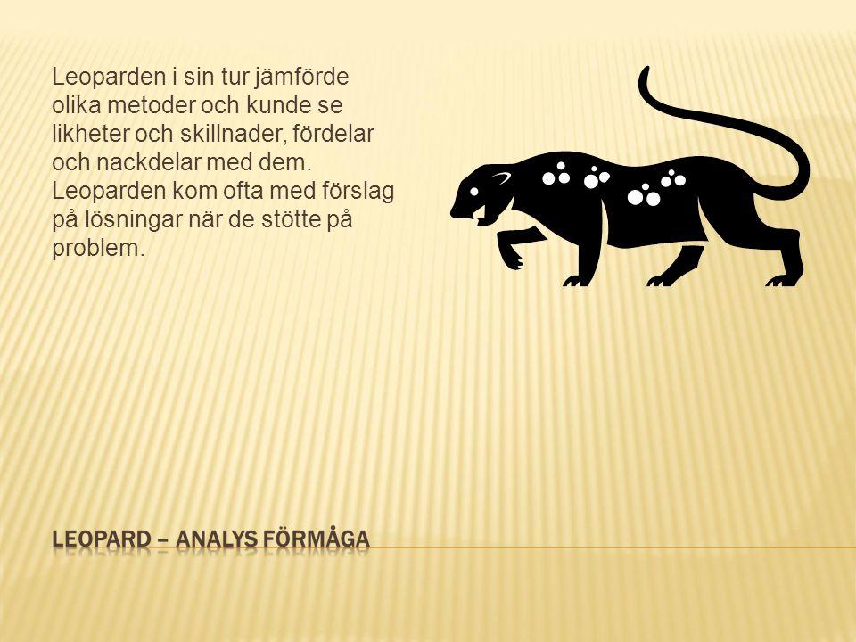 Leoparden i sin tur jämförde olika metoder och kunde se likheter och skillnader, fördelar och nackdelar med dem. Leoparden kom ofta med förslag på lös