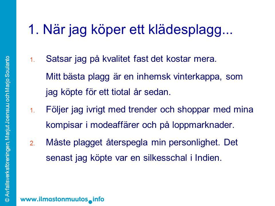 © Avfallsverksföreningen, Marjut Joensuu och Marjo Soulanto 1.