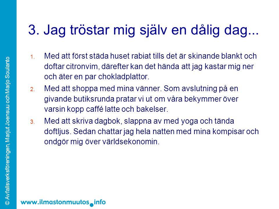© Avfallsverksföreningen, Marjut Joensuu och Marjo Soulanto 3.