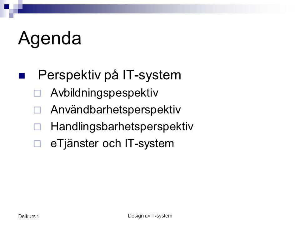 Design av IT-system Delkurs 1 Historisk syn.