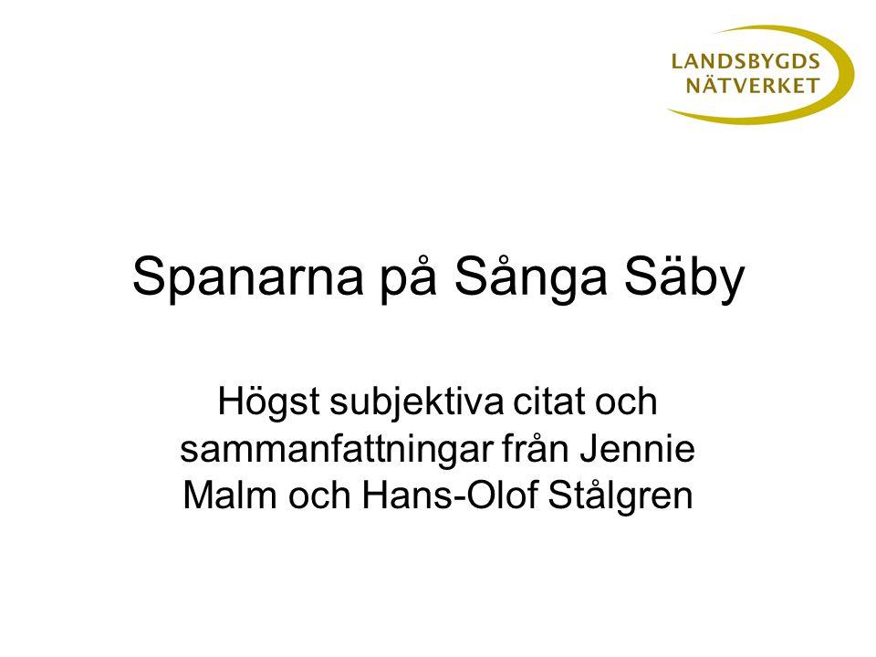 Spanarna på Sånga Säby Högst subjektiva citat och sammanfattningar från Jennie Malm och Hans-Olof Stålgren
