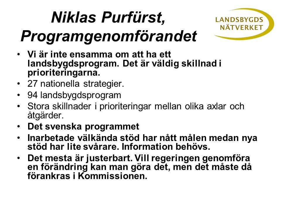 Niklas Purfürst, Programgenomförandet •Vi är inte ensamma om att ha ett landsbygdsprogram.