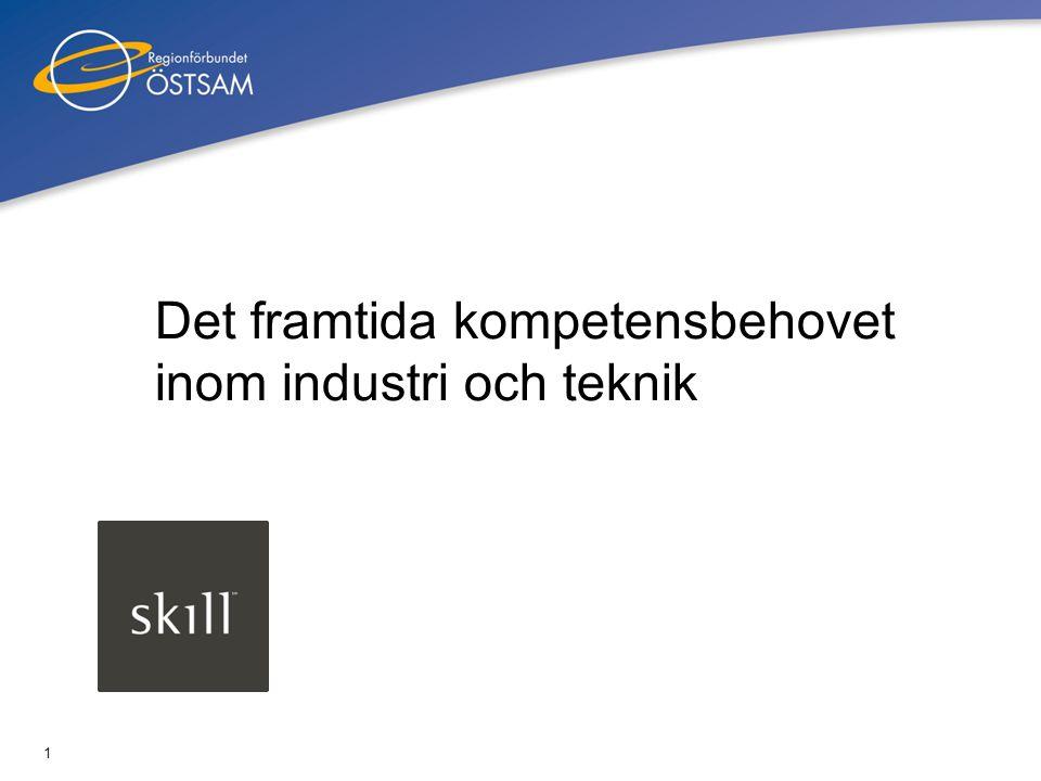 2 Syfte och mål Syfte: Öka kunskapen om kompetensbehovet inom industri- och tekniksektorn i regionen.