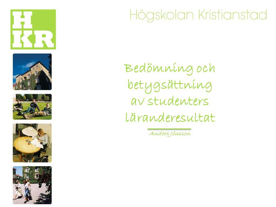 Bedömning och betygsättning av studenters läranderesultat Anders Jönsson