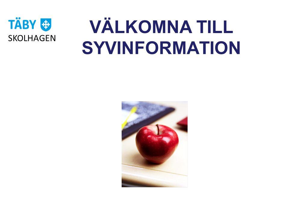 VÄLKOMNA TILL SYVINFORMATION SKOLHAGEN