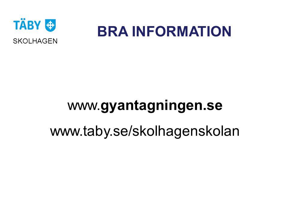 BRA INFORMATION www.gyantagningen.se www.taby.se/skolhagenskolan SKOLHAGEN