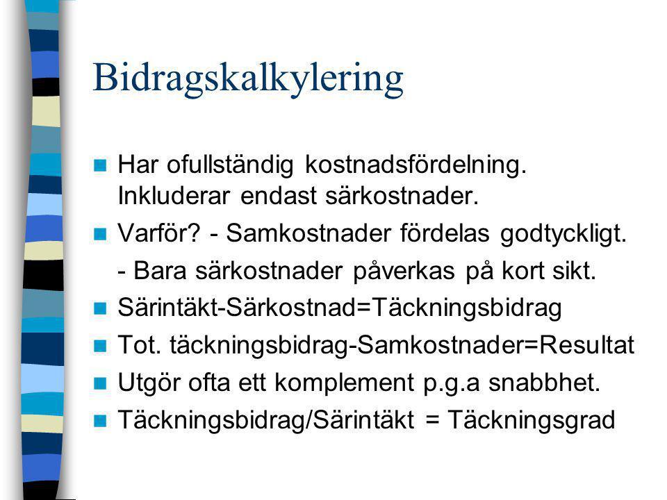 Periodkalkylering  Där varorna/tjänsterna är identiska t.ex.