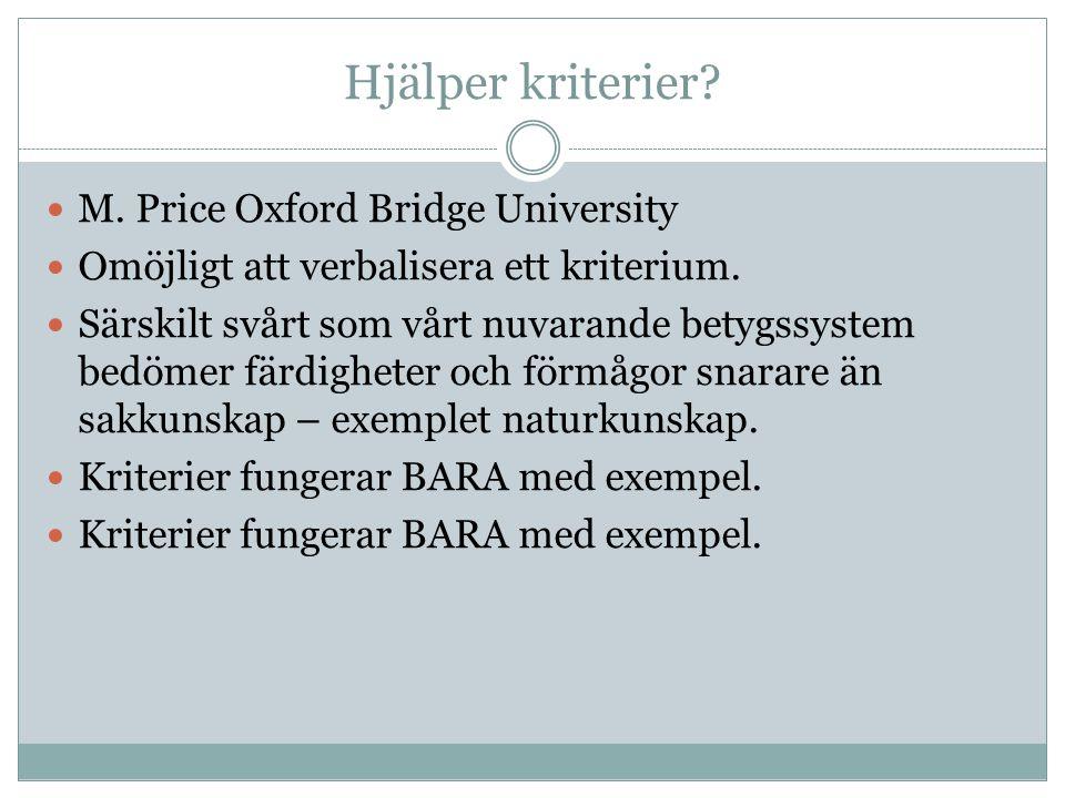 Hjälper kriterier. M. Price Oxford Bridge University  Omöjligt att verbalisera ett kriterium.