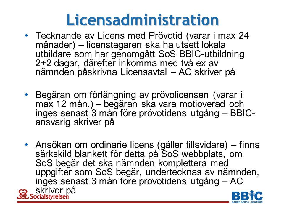Licensadministration •Tecknande av Licens med Prövotid (varar i max 24 månader) – licenstagaren ska ha utsett lokala utbildare som har genomgått SoS B