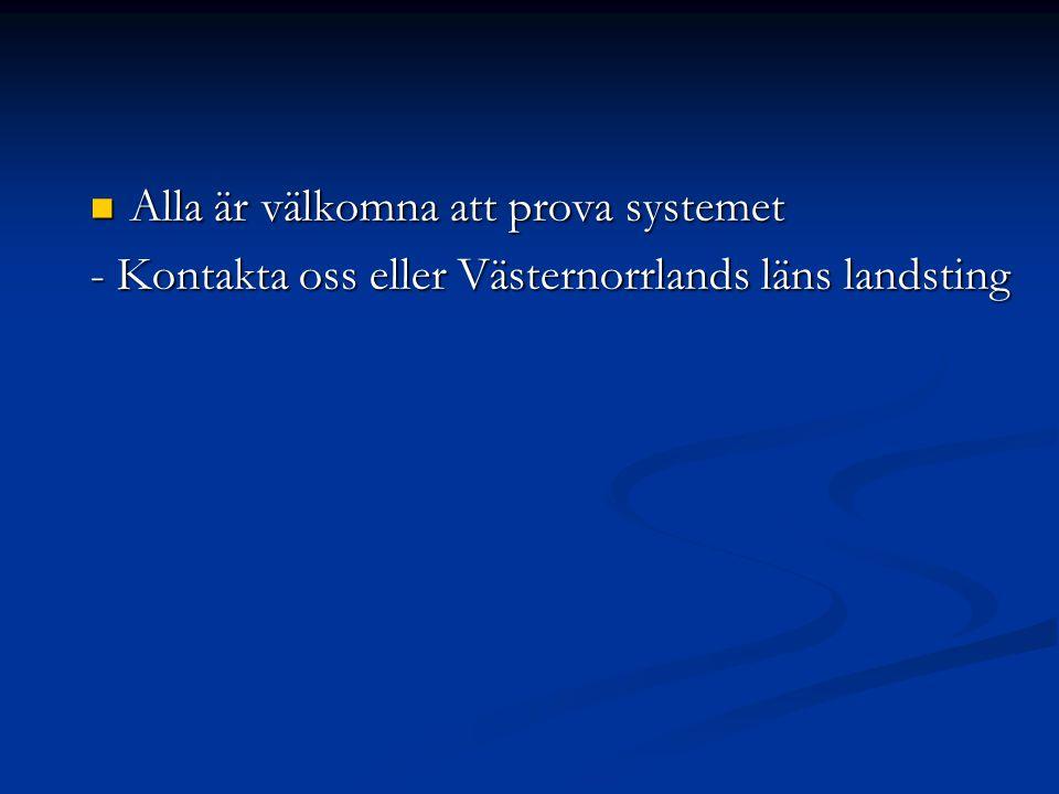  Alla är välkomna att prova systemet - Kontakta oss eller Västernorrlands läns landsting