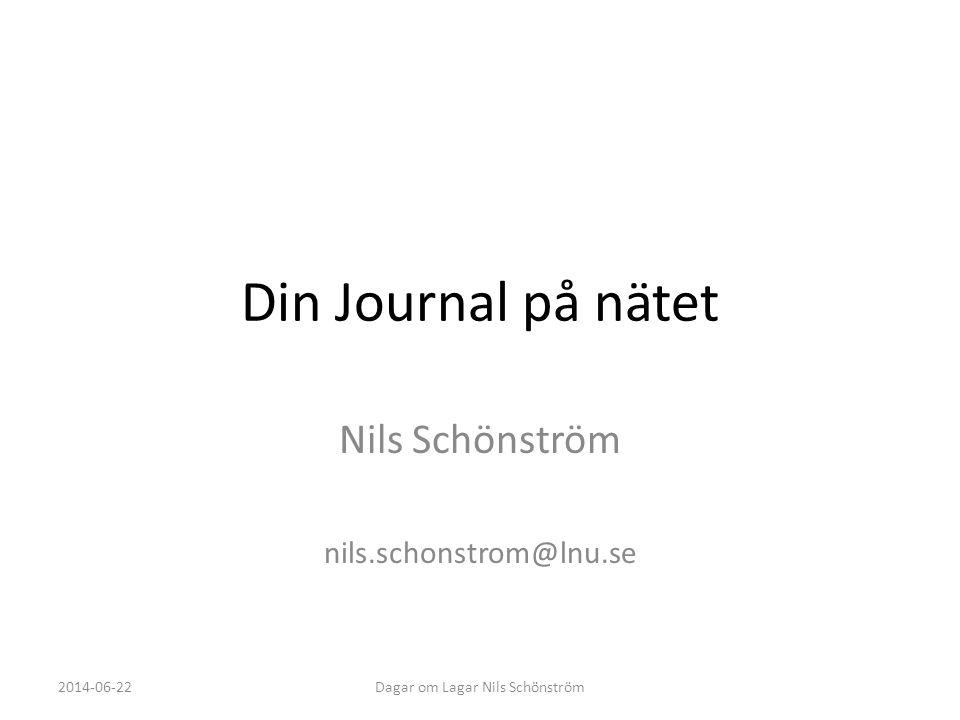 Din Journal på nätet Nils Schönström nils.schonstrom@lnu.se 2014-06-22Dagar om Lagar Nils Schönström
