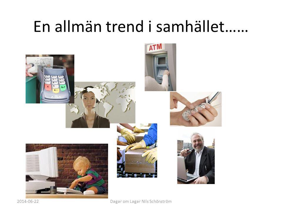 En allmän trend i samhället…… 2014-06-22Dagar om Lagar Nils Schönström