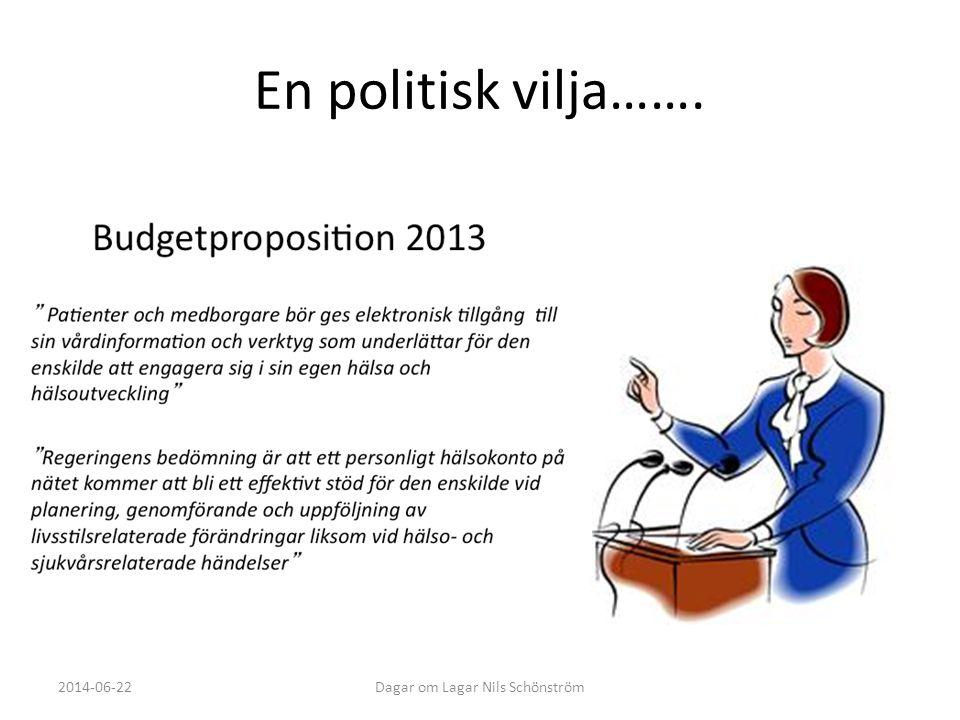 En politisk vilja……. 2014-06-22Dagar om Lagar Nils Schönström