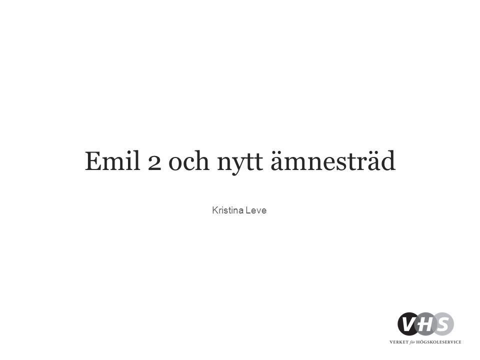 Emil 2 och nytt ämnesträd Kristina Leve