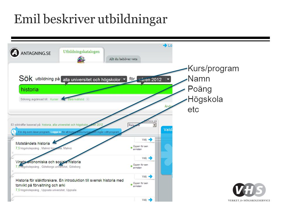 Emil använder XML-filer Kurs/program Namn Poäng Högskola etc