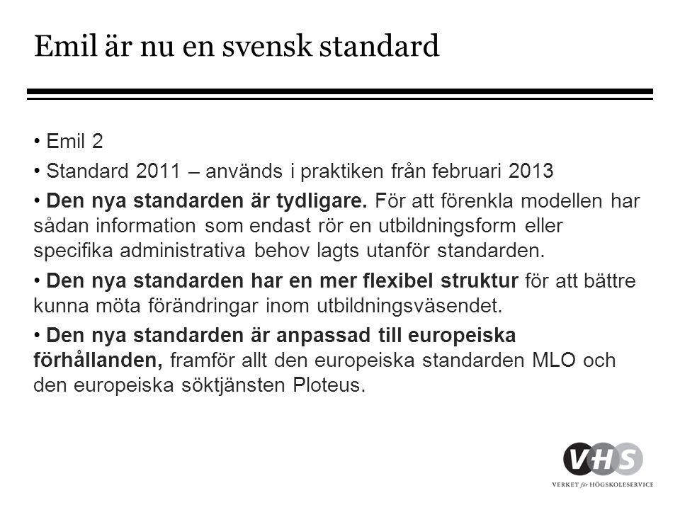 Förändringar för högskolorna (2013-02) •Man måste göra om strukturen i XML-filerna •Få större förändringar i vilken data som ska skickas in.