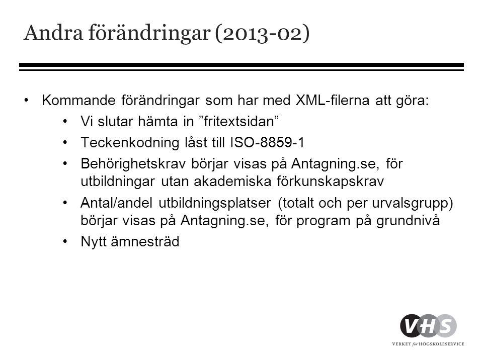 """Andra förändringar (2013-02) •Kommande förändringar som har med XML-filerna att göra: •Vi slutar hämta in """"fritextsidan"""" •Teckenkodning låst till ISO-"""