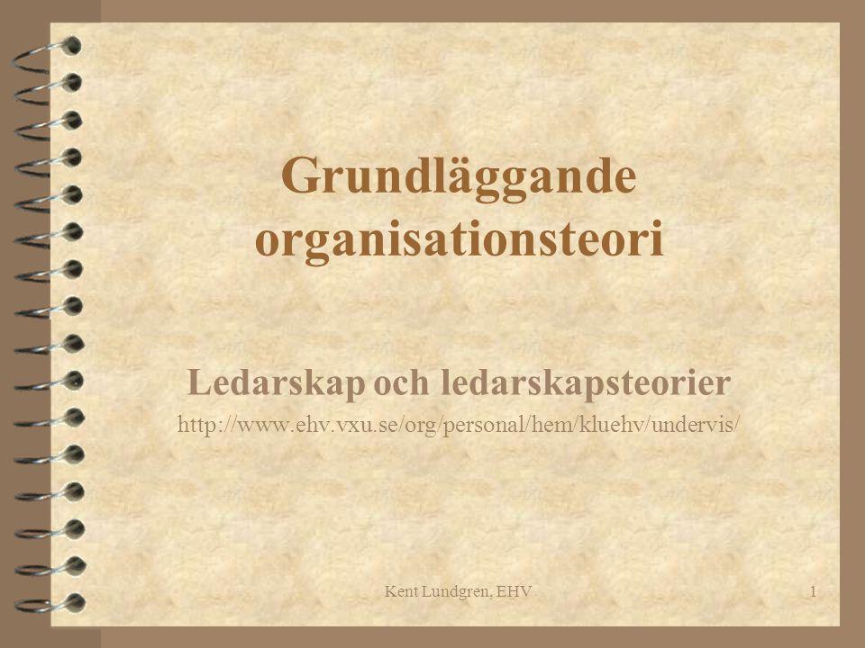 Kent Lundgren, EHV2 Ledarteorier/Ledarstilar 4 EGENSKAPSTEORIER ( trait ) –t ex manliga och kvinnliga ledare 4 BETEENDE TEORIER/LEDARE (T/L) –Auktoritär, demokratisk, låt-gå –Teori X och Y –Individ- och uppgiftsinriktad 4 SITUATIONSANPASSADE T/L 4 NYARE T/L: t ex coachande, karisma, inspiration, perspektivseende...