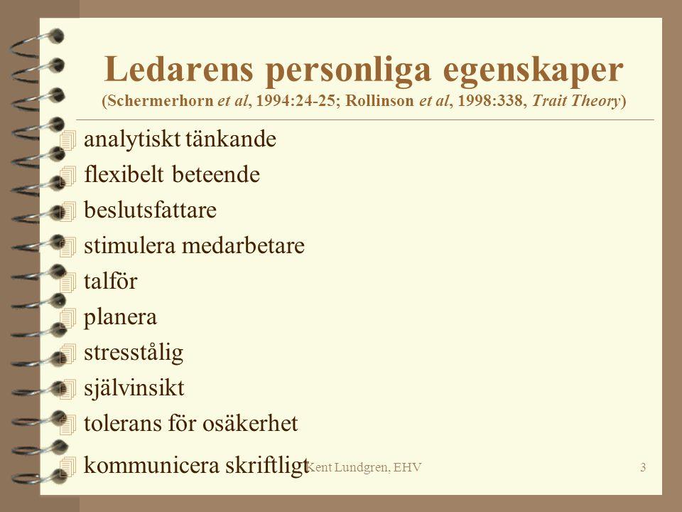 Kent Lundgren, EHV14 Det nya ledarskapet (Buchanan et al, 1997:516ff).