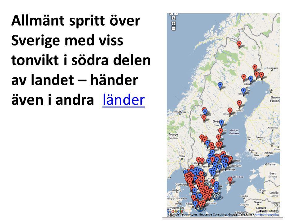 Allmänt spritt över Sverige med viss tonvikt i södra delen av landet – händer även i andra länderländer