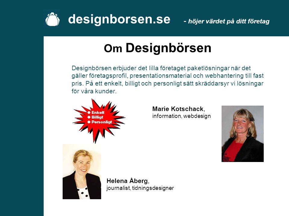 Designbörsen erbjuder dig - till ett ytterst rimligt pris - en skräddarsydd profil med:  Hemsida  Företagslogotype  Enhetliga visitkort, brevpapper
