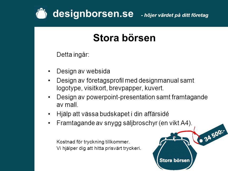 Detta ingår: •Websida •Designmanual samt framtagande av logotype. •Visitkort, brevpapper eller kuvert eller klisteretiketter. •Powerpoint-presentation