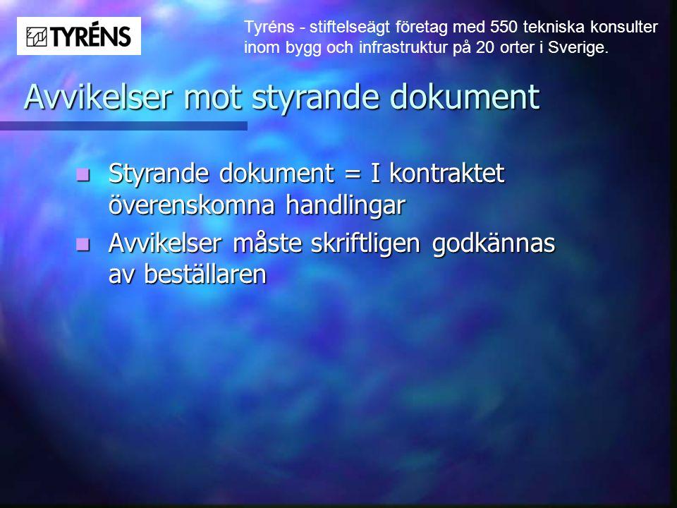 Tyréns - stiftelseägt företag med 550 tekniska konsulter inom bygg och infrastruktur på 20 orter i Sverige. Avvikelser mot styrande dokument  Styrand