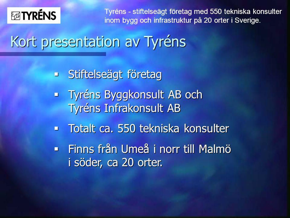Tyréns - stiftelseägt företag med 550 tekniska konsulter inom bygg och infrastruktur på 20 orter i Sverige. Kort presentation av Tyréns  Stiftelseägt