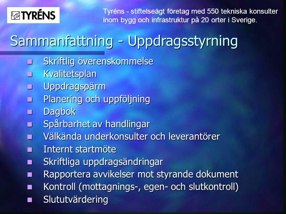 Tyréns - stiftelseägt företag med 550 tekniska konsulter inom bygg och infrastruktur på 20 orter i Sverige.  Skriftlig överenskommelse  Kvalitetspla