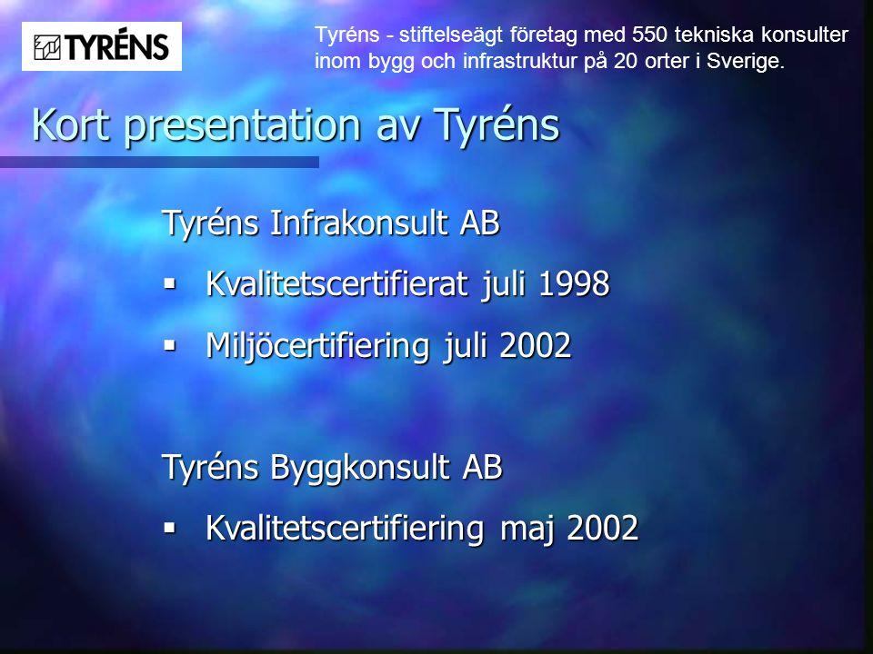 Tyréns - stiftelseägt företag med 550 tekniska konsulter inom bygg och infrastruktur på 20 orter i Sverige. Kort presentation av Tyréns Tyréns Infrako