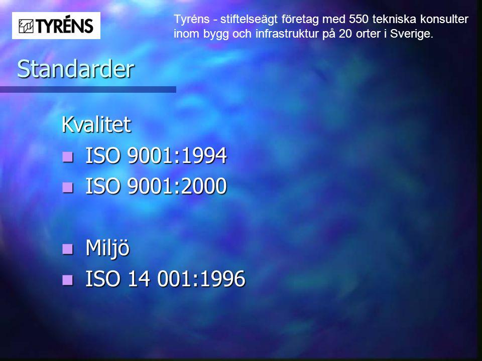 Tyréns - stiftelseägt företag med 550 tekniska konsulter inom bygg och infrastruktur på 20 orter i Sverige. Standarder Kvalitet  ISO 9001:1994  ISO