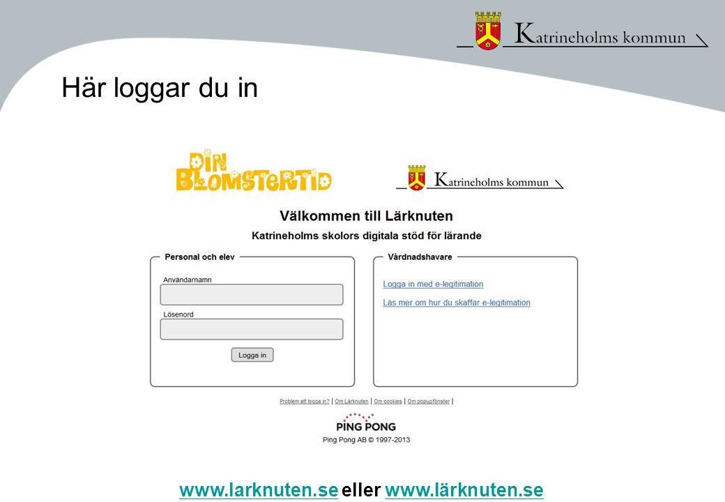Här loggar du in www.larknuten.sewww.larknuten.se eller www.lärknuten.sewww.lärknuten.se