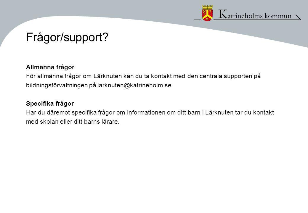 Frågor/support? Allmänna frågor För allmänna frågor om Lärknuten kan du ta kontakt med den centrala supporten på bildningsförvaltningen på larknuten@k