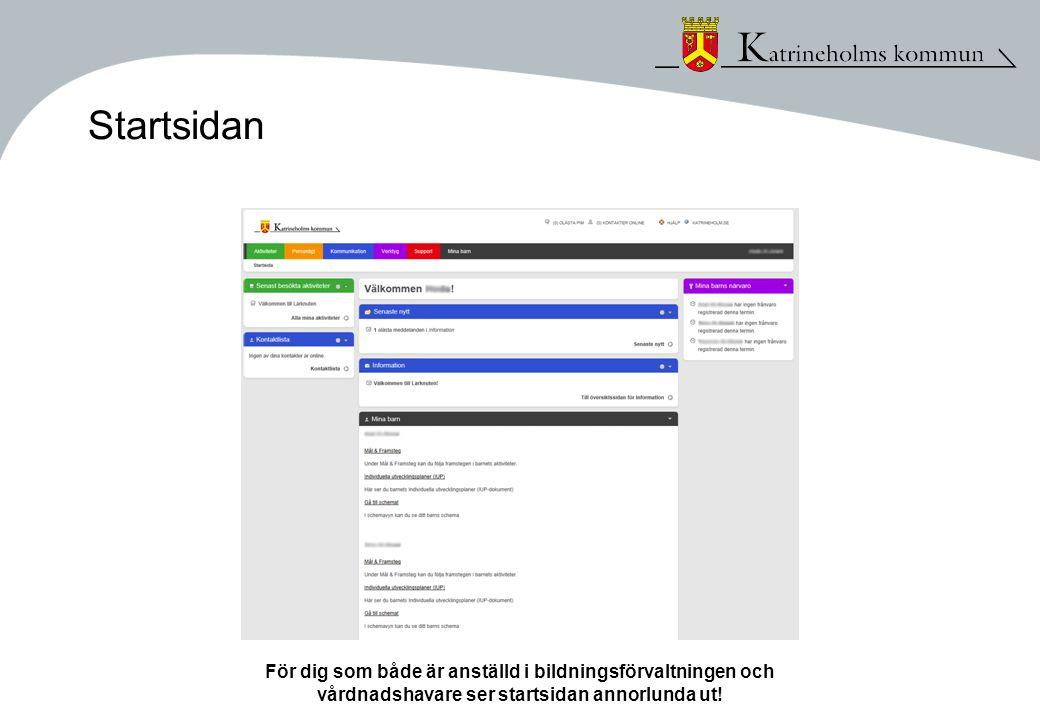 Startsidan För dig som både är anställd i bildningsförvaltningen och vårdnadshavare ser startsidan annorlunda ut!