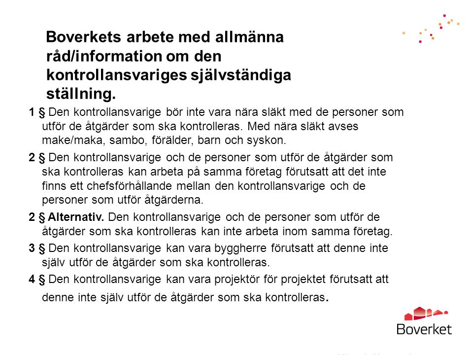 Boverkets arbete med allmänna råd/information om den kontrollansvariges självständiga ställning.