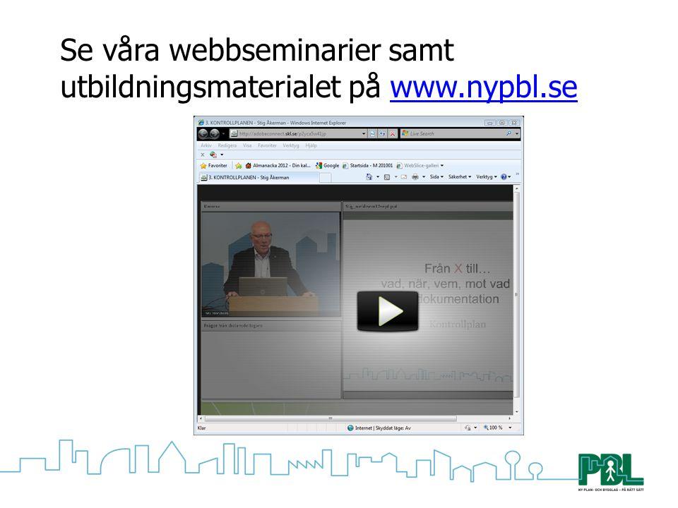 Se våra webbseminarier samt utbildningsmaterialet på www.nypbl.sewww.nypbl.se