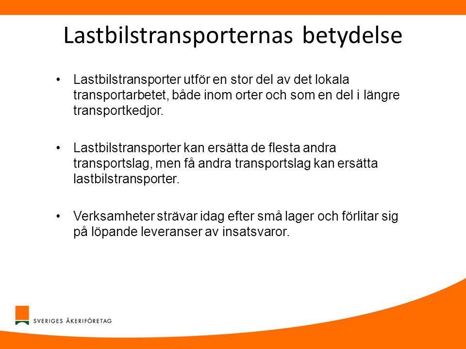 Lastbilstransporternas betydelse •Lastbilstransporter utför en stor del av det lokala transportarbetet, både inom orter och som en del i längre transp