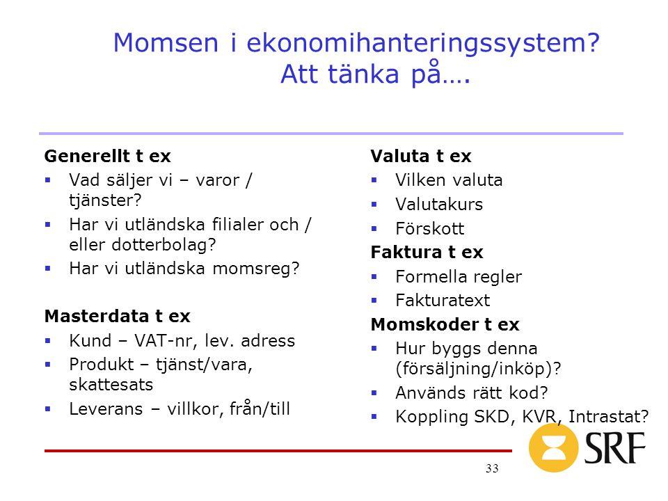 33 Momsen i ekonomihanteringssystem.Att tänka på….