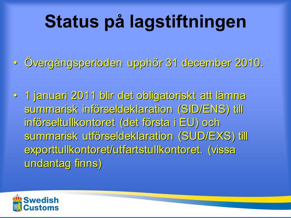 Status på lagstiftningen •Vid ankomst till det första tullkontoret i EU skall Notification of arrival (NA) omfattande allt gods på fartyget lämnas.