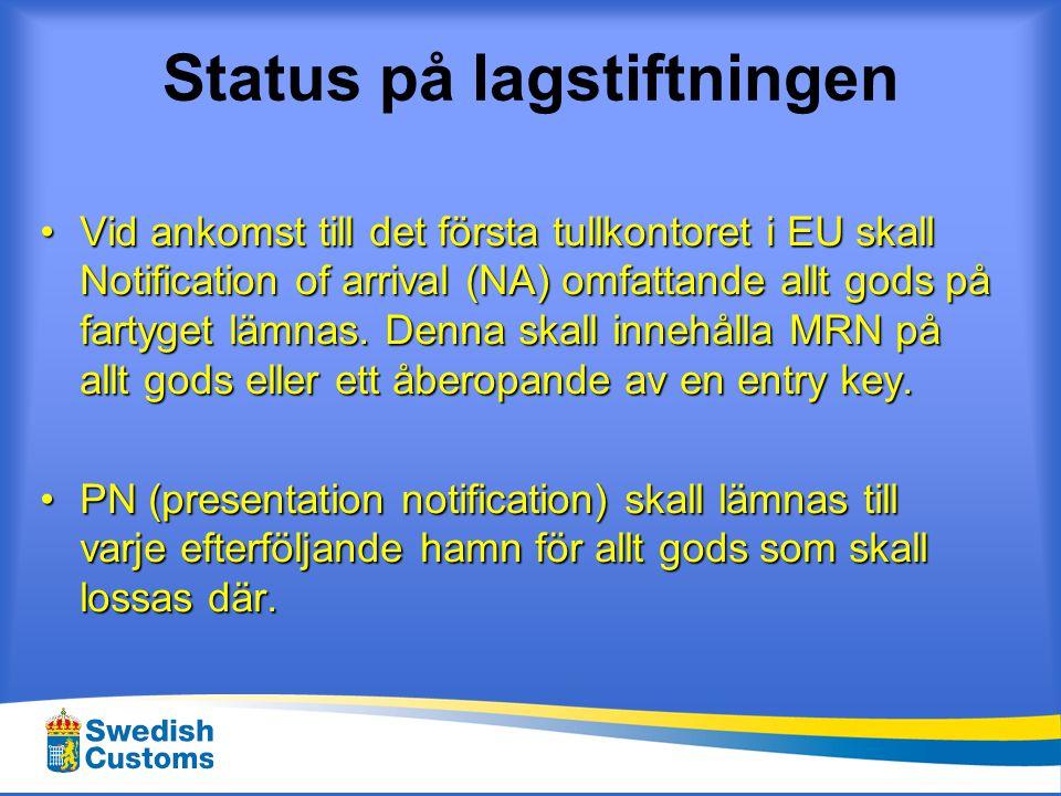 Status på lagstiftningen •För NA och PA gäller nationella regler och i vissa MS stöds dessa av IT i vissa andra inte.