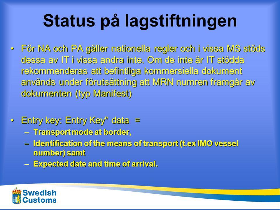 Status på lagstiftningen • MRN nummer i manifest.